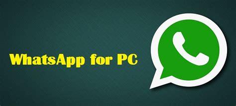 whatsapp for pc whatsapp for windows 10 8 8 1 7 desktop xp mac free