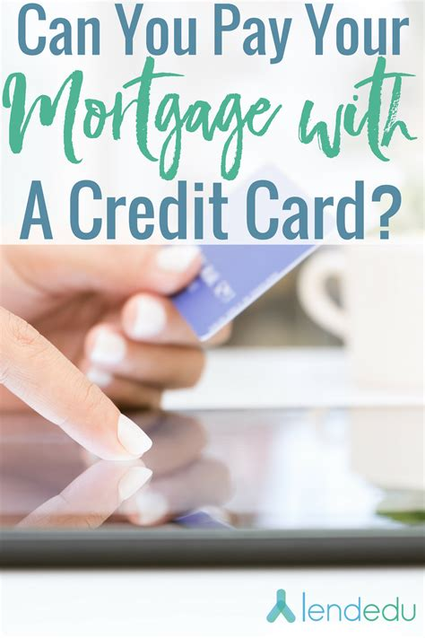 how to make mortgage payment with credit card can you pay your mortgage with a credit card lendedu