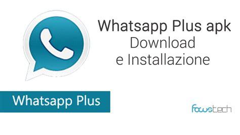 whatsapp apk whatsapp plus apk e guida installazione