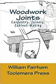 woodwork joints by william fairham woodwork joints carpentry joinery cabinet the