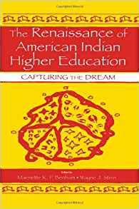 american education sociocultural political and historical studies in education the renaissance of american indian higher education