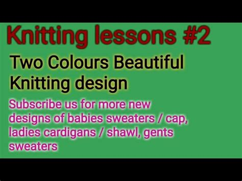 knitting lessons knitting lessons 2 how to knit beautiful design for