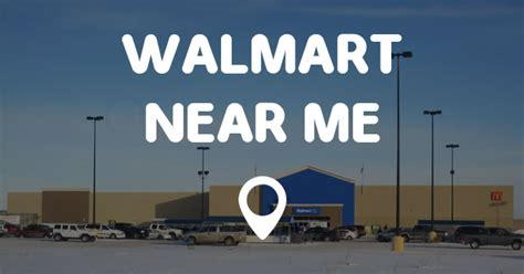 near me walmart near me find walmart near me locations and