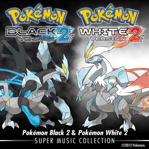 and white 2 pok 233 mon black 2 and pok 233 mon white 2