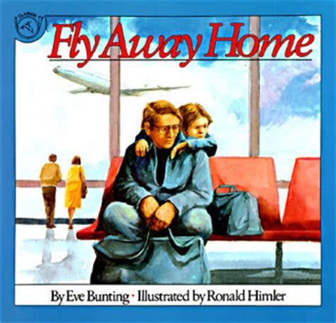 home and away picture book fly away home by bunting reviews discussion