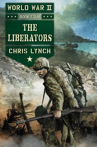 world war 2 in pictures book the liberators world war ii 4 by chris lynch reviews