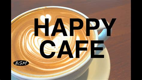 happy cafe cafe relaxing jazz bossa instrumental