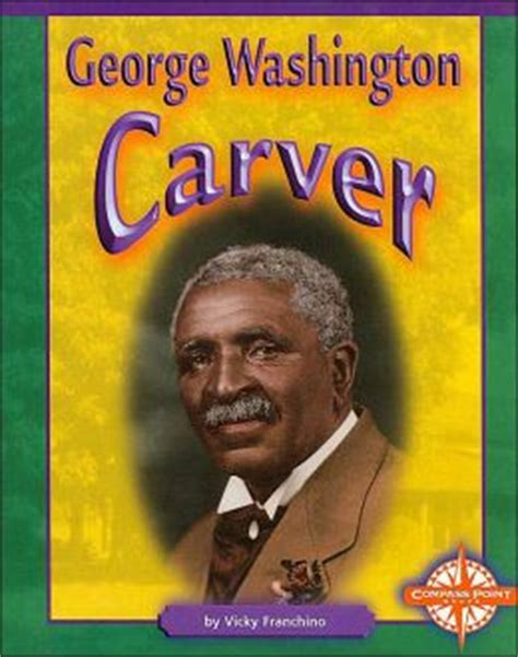a picture book of george washington carver george washington carver compass point early biographies