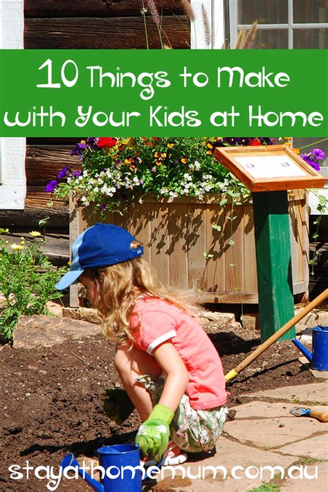 to do at home with 10 things to make with your at home stay at home