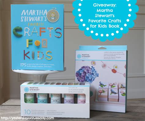 martha stewart kid crafts giveaway martha stewart s favorite crafts for