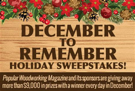 popular woodworking sweepstakes december to remember sweepstakes winners popular