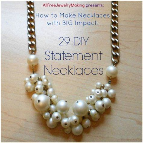 how to make statement jewelry 1000 ideas about how to make necklaces on
