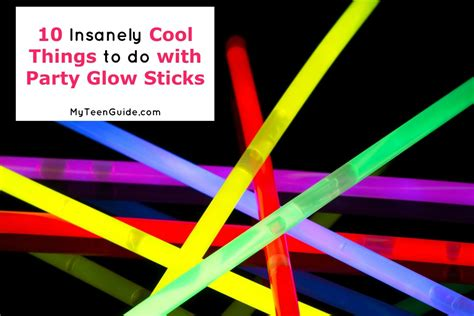 things to do with 10 cool things to do with glow sticks my guide
