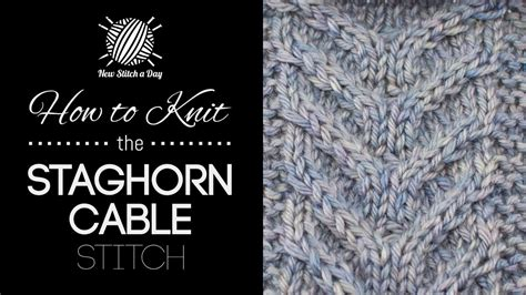 how to knit cables staghorn cable knitting stitch new stitch a day