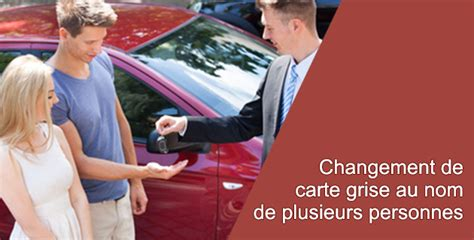Modification Nom Carte Grise by Changement Carte Grise Cotitulaire Changement Carte Grise