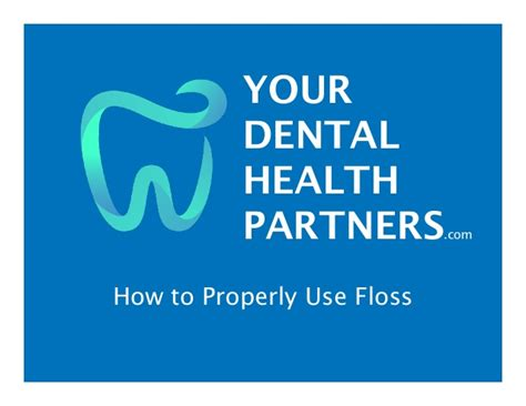 how to properly use flossing made easy the best way to floss your teeth