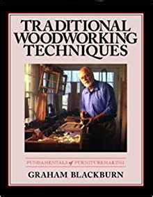 Traditional Woodworking Techniques Fundamentals Of