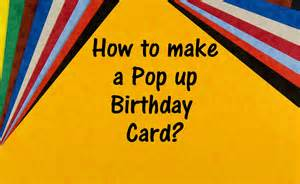 how to make birthday card for how to make a pop up birthday card