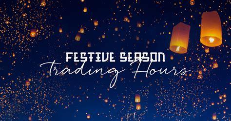 trading hours festive season trading hours wang thai
