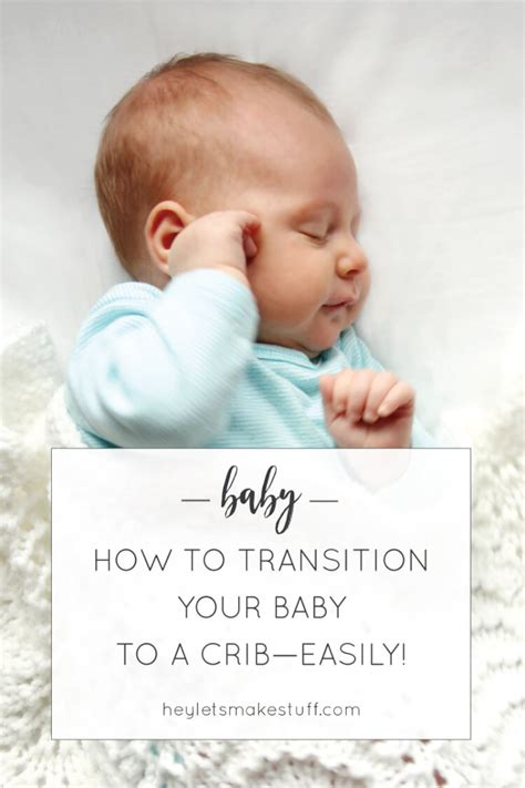 baby transition to crib how to transition your baby to a crib hey let s make stuff