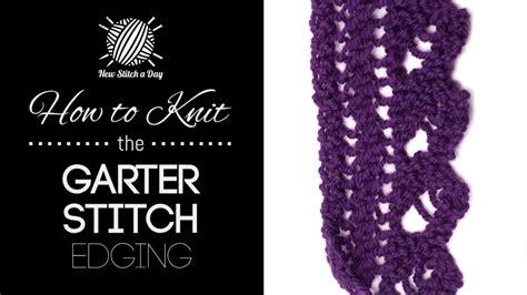 how to knit garter stitch the garter stitch edging knitting stitch 238 new