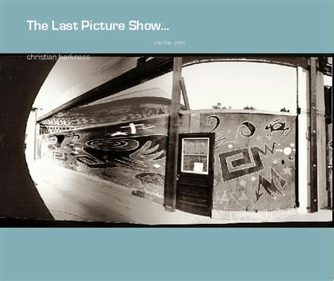 the last picture show book the last picture show by christian harkness arts