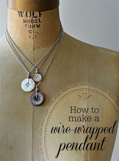 how to make wire wrapped jewelry craftsy tutorial how to make a wire wrapped button pendant