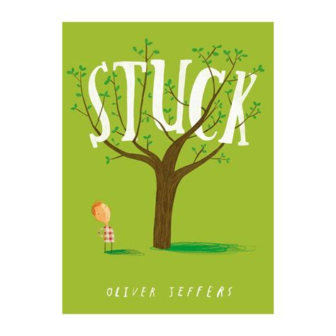 stuck picture book leo a stuck stuck by oliver jeffers