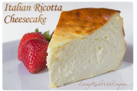 italian ricotta cheesecake recipe easy to make and delicious living rich with coupons 174
