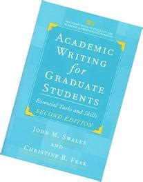 academic writing for graduate students essential tasks and skills academic writing for graduate students