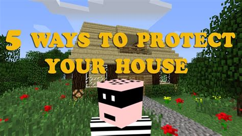 make your house a home minecraft 5 ways to protect your house