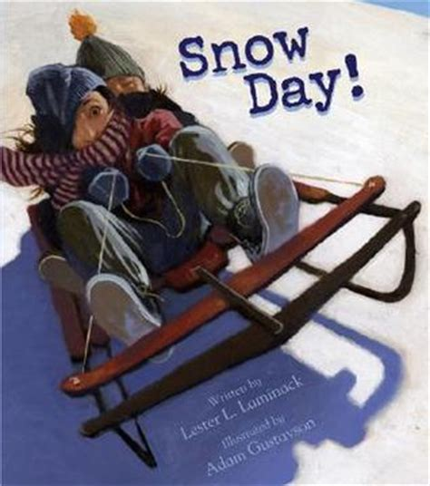 the snow picture book snow day by lester l laminack reviews discussion