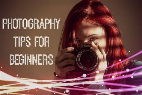 ideas for beginners photography tips and tutorials for beginners
