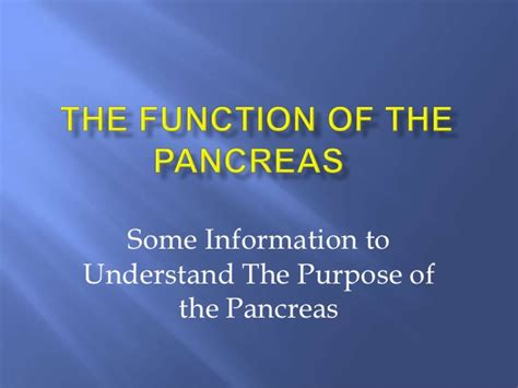 the purpose of the function of the pancreas