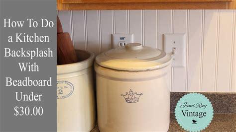 how to do backsplash in kitchen how to do a kitchen backsplash with beadboard 30