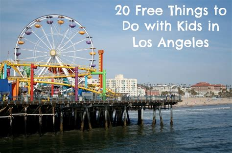 la things to do 20 free things to do with in los angeles