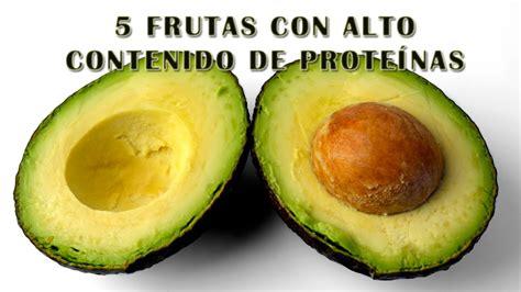 alimentos con alto contenido en proteinas frutas que tengan prote 237 nas 5 frutas con alto contenido