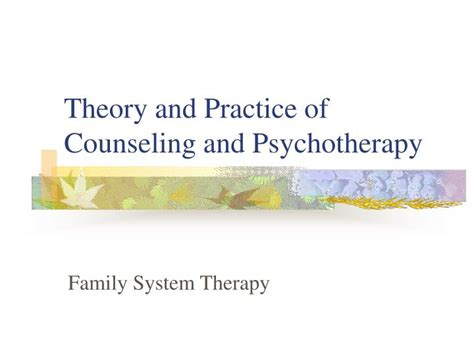 theory and practice of counseling and psychotherapy ppt theory and practice of counseling and psychotherapy