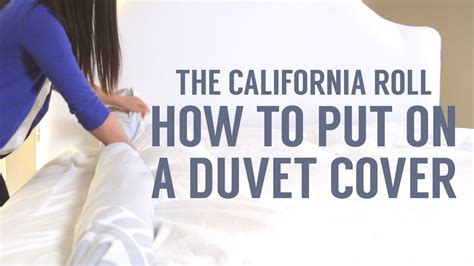 how to put duvet cover how to put on a duvet cover the california roll way