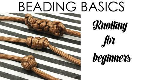 beading basics beading basics knotting for beginners