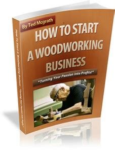 start a woodworking business the best woodworking program a no brainer