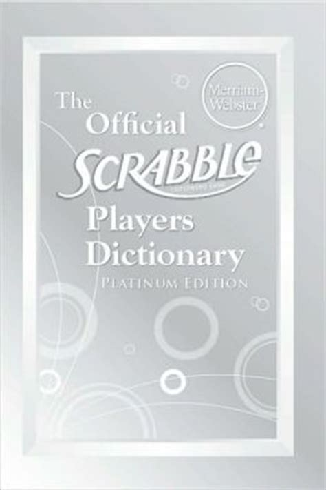 official scrabble players dictionary the official scrabble players dictionary platinum edition
