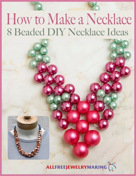 how to make beaded jewelry necklace how to make a necklace 8 beaded diy necklace ideas ebook