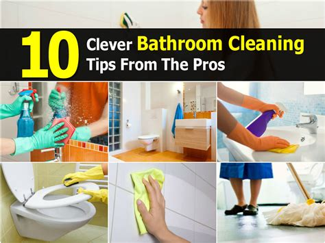 tips for cleaning 10 clever bathroom cleaning tips from the pros