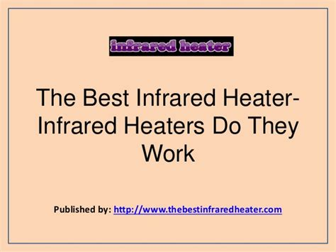 do they work the best infrared heater infrared heaters do they work