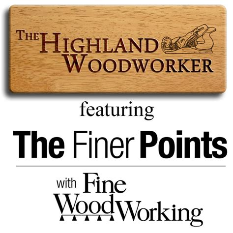 the highland woodworker fww featured on the highland woodworker finewoodworking