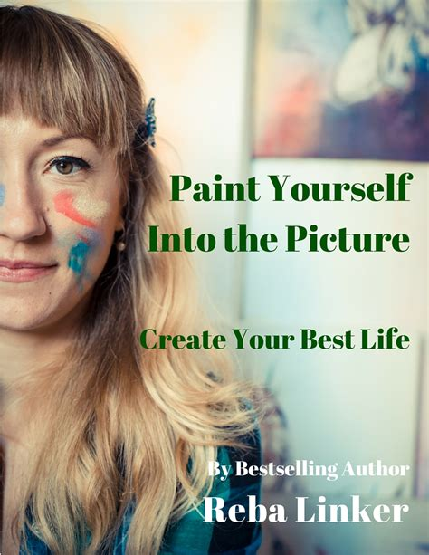 paint yourself paint yourself into the picture reba linker author coach