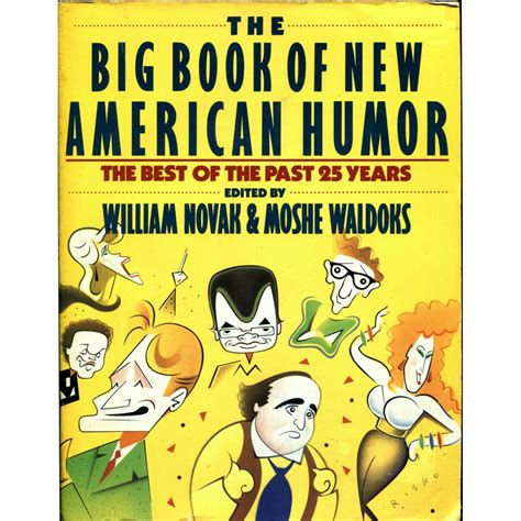 big book of the big book of new american humor the best of the past