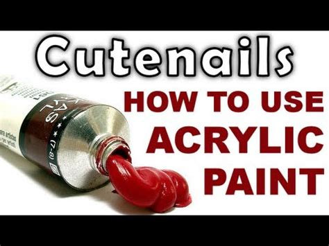 how to use acrylic paint how to use acrylic paints for your nail