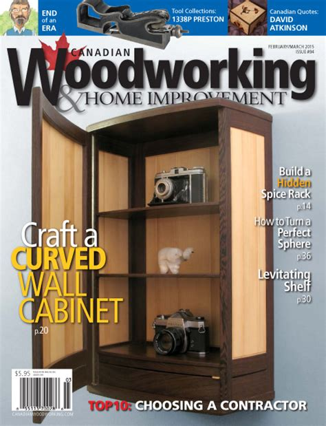 canadian woodworking and home improvement canadian woodworking home improvement february march